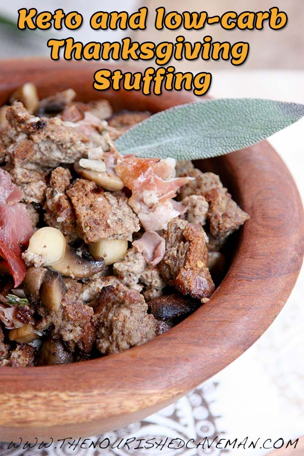 Gourmet Keto Thanksgiving Stuffing and Holiday Survival ...