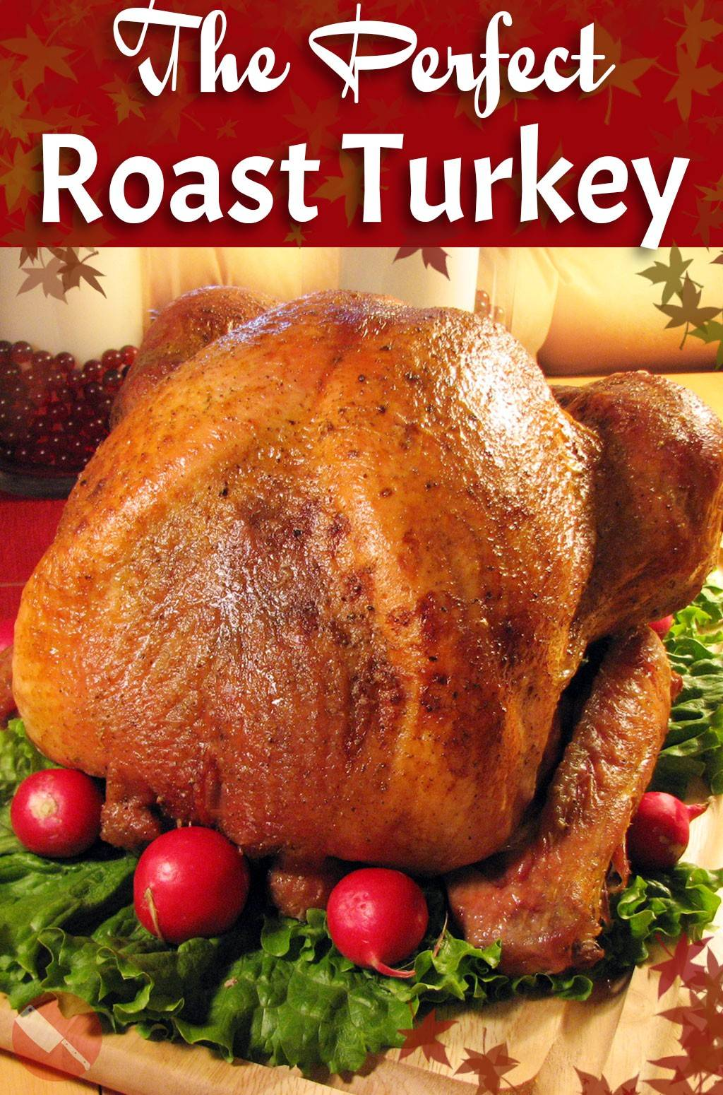 The Ultimate Roast Turkey Recipe, Perfect for your Holiday ...